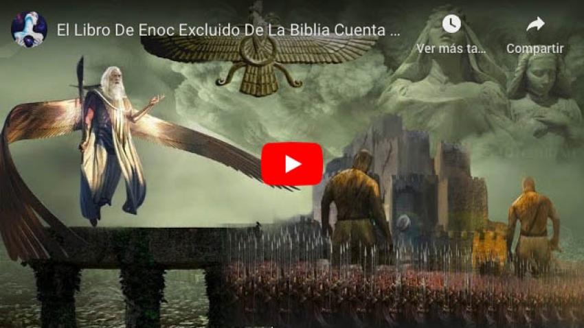 El Libro de Enoc, excluído de la Biblia, por qué?